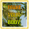 Make Your Body Giveaway
