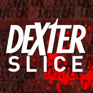 Dexter Slice Giveaway